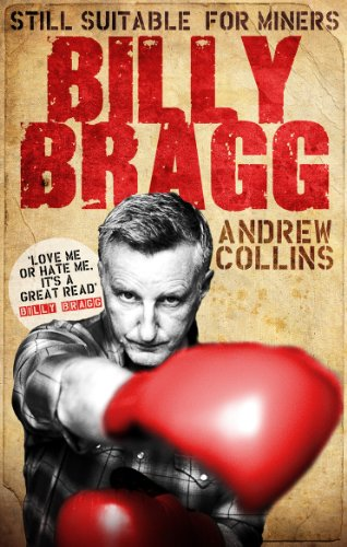 Billy Bragg: Still Suitable for Miners -
