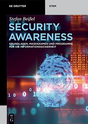 Security Awareness: Grundlagen, Maßnahmen und Programme für die Informationssicherheit (De Gruyter STEM)
