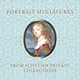 Portrait Miniatures from Scottish Private Collections