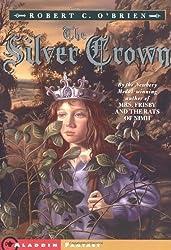 The Silver Crown (Aladdin Fantasy) by Robert C. O'Brien (2001-10-01)