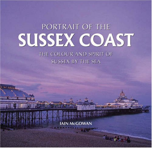 Portrait of the Sussex Coast (Halsgrove Railway Series)