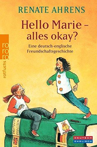 Preisvergleich Produktbild Hello Marie - alles okay: Eine deutsch-englische Freundschaftsgeschichte (Marie & Claire, Band 3)