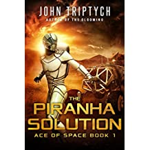 The Piranha Solution: A Hard Science Fiction Technothriller (Ace of Space Book 1) (English Edition)