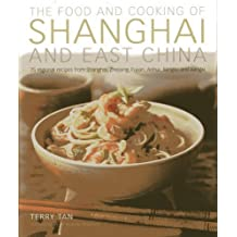 Food & Cooking of Shanghai & East China by Tan, Terry (2013) Hardcover
