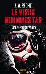 LE VIRUS MORNINGSTAR T03 : SURVIVANTS