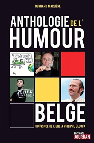 Anthologie de l'humour belge: Du Prince de Ligne à Philippe Geluck (JOURDAN (EDITIO)