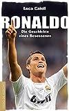 Ronaldo: Die Geschichte eines Besessenen - Luca Caioli