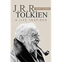 J.R.R. Tolkien: A Life Inspired (English Edition)