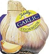 Totally Garlic Cookbook (Totally Cookbooks) by Helene Siegel (1994-07-01)