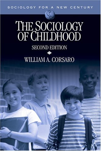 The Sociology of Childhood (Sociology for a New Century Series) by William A. Corsaro (2004-10-26)
