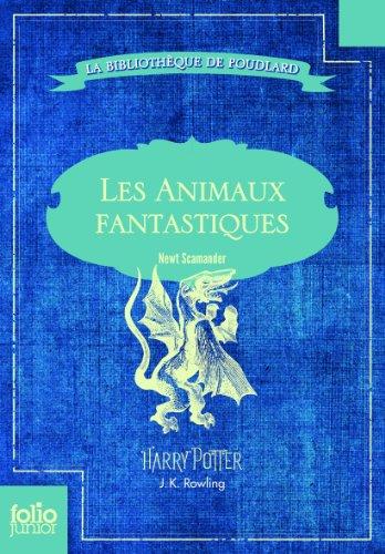 Les Animaux Fantastiques: Vie Et Habitat Des Animaux Fantastiques