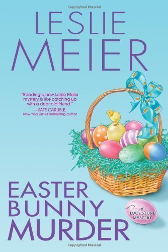 Easter Bunny Murder (Lucy Stone) by Meier, Leslie [2013] (Bunny Lucy)