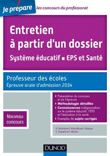 Entretien  partir d'un dossier. Systme ducatif, EPS et Sant. CRPE - Oral admission 2014.: Professeur des coles. Nouveau concours.