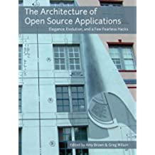 The Architecture of Open Source Applications (English Edition)
