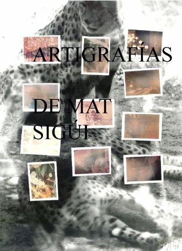 ARTIGRAFÍAS DE MAT SIGÜI por MAT SIGÜI