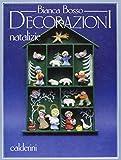 Scarica Libro Decorazioni natalizie (PDF,EPUB,MOBI) Online Italiano Gratis