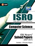 ISRO Computer Science - 9 Years' Solved Papers (2007-2017)
