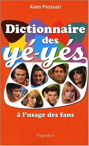 Dictionnaire des yé-yés à l'usage des fans
