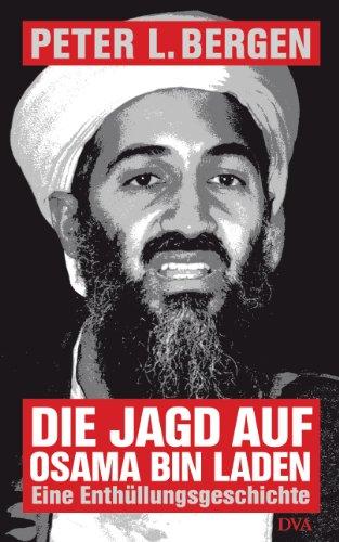 Die Jagd auf Osama Bin Laden: Eine Enthüllungsgeschichte