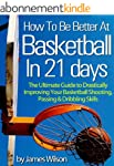 How to Be Better At Basketball in 21...