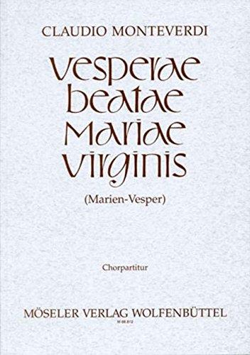 Marien-Vesper: Vesperae Beatae Mariae Virginis. Soli (SSATTB), gemischter Chor, 2 Flauti, 3 Cornetti, 3 Trombone, Fagott, Streicher und Basso continuo. Chorpartitur.