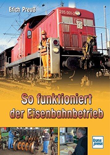 So funktioniert der Eisenbahnbetrieb