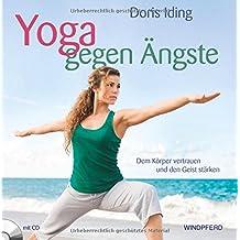 Yoga gegen Ängste: Dem Körper vertrauen und den Geist stärken