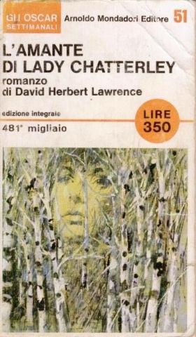 L'amante di Lady Chatterley - romanzo di D. H. Lawrence - Edizione Integrale 481 migliaio - Gli Oscar settimanali - Arnoldo Mondadori Editore 51 - I edizione 1966