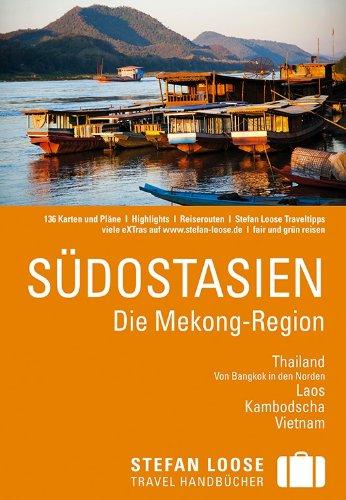 Preisvergleich Produktbild Stefan Loose Reiseführer Südostasien, Die Mekong Region