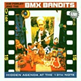 Hidden Agenda at the 13th Note by Kim & the BMX Bandits Fowley (1999-12-25)