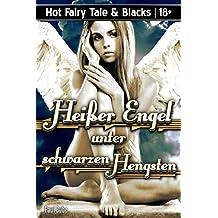 Hot Fairy Tale & Blacks: Heißer Engel unter schwarzen Hengsten