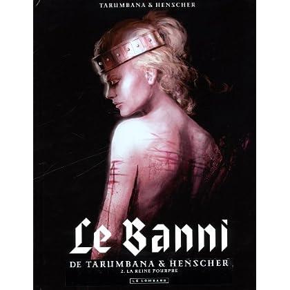 Le Banni  - tome 2 - La reine pourpre