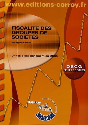 Fiscalité des groupes de sociétés UE1 du DSCG : Fiches de cours par Agnès Lieutier
