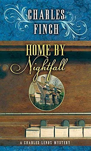 Home by Nightfall (Charles Lenox Mystery) by Charles Finch (2016-05-04)