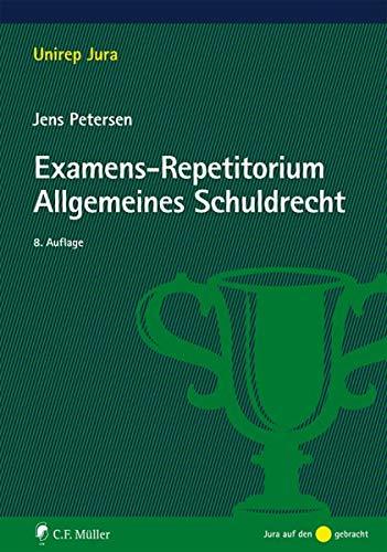 Examens-Repetitorium Allgemeines Schuldrecht (Unirep Jura)
