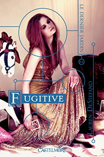 Fugitive: Le Dernier jardin, T2