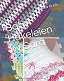 Baby Häkeleien by Sara: Häkelanleitungen (Häkelei by Sara, Band 1)