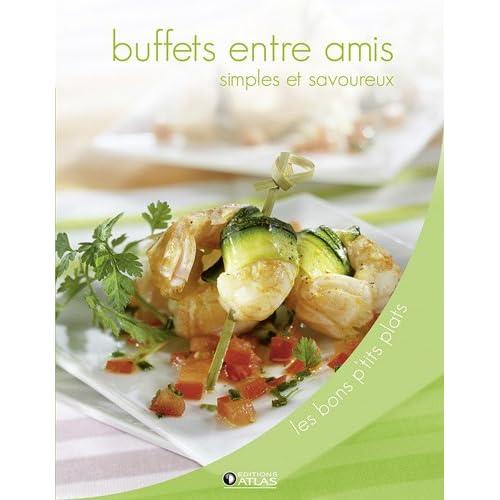 Buffets entre amis : Simples et savoureux