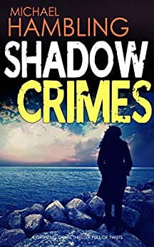 SHADOW CRIMES a gripping crime thriller full of twists by [HAMBLING, MICHAEL]