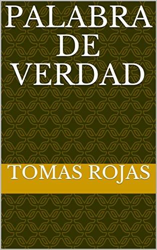 Palabra de verdad por Tomas Rojas