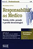 Scarica Libro Responsabilita del medico Tutela civile penale e profili deontologici Con software (PDF,EPUB,MOBI) Online Italiano Gratis
