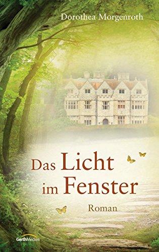 Buchseite und Rezensionen zu 'Das Licht im Fenster: Roman' von Dorothea Morgenroth