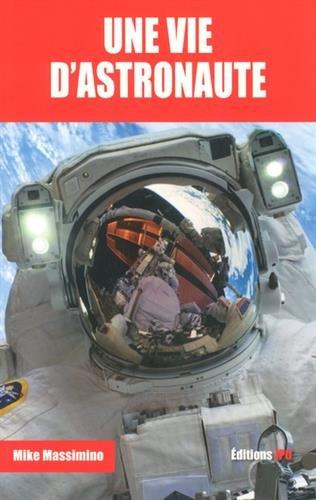 Une vie d'astronaute par Mike Massimino