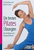 Die besten Pilates-Übungen. Kompakt-Ratgeber - Für Anfänger und Fortgeschrittene - Christof Baur