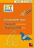 Schreibschrift üben. Lateinische Ausgangsschrift: Deutsch 1.+2. Klasse (Fit für die Schule)