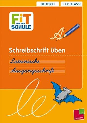 Schreibschrift üben. Lateinische Ausgangsschrift: Deutsch 1.+2. Klasse (Fit für die Schule) (In Schreibschrift Abc)