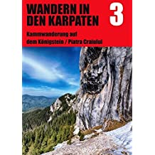 Wandern in den Karpaten 3: Kammwanderung auf dem Königstein / Piatra Craiului