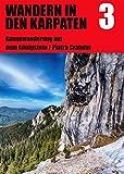 Wandern in den Karpaten 3: Kammwanderung auf dem Königstein / Piatra Craiului - Peter Voigt