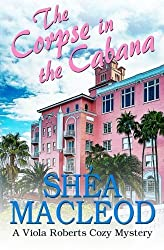 The Corpse in the Cabana: A Viola Roberts Cozy Mystery (Viola Roberts Cozy Mysteries) (Volume 1) by Sh??a MacLeod (2016-02-09)