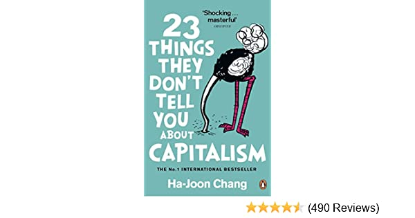 23 Things They Don't Tell You About Capitalism: Amazon.co.uk